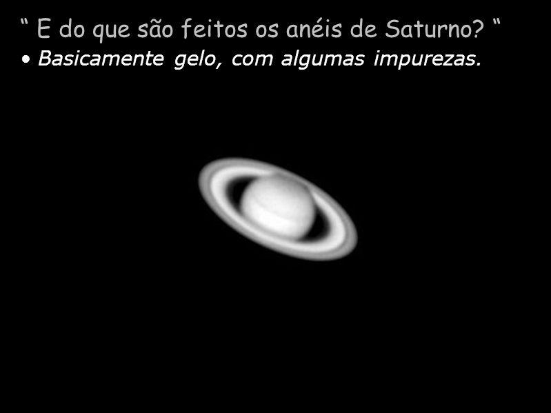 E do que são feitos os anéis de Saturno