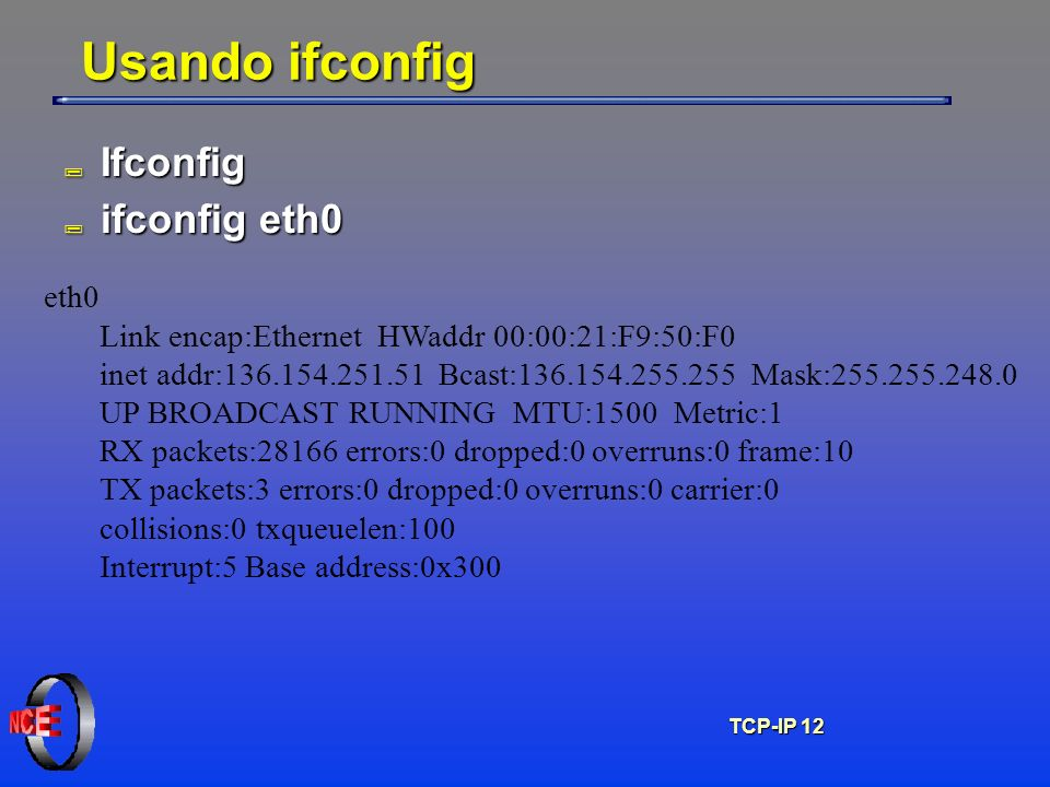 Usando ifconfig Ifconfig ifconfig eth0 eth0
