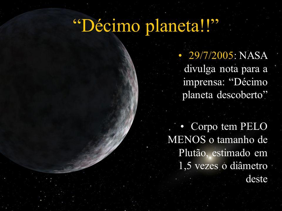 Décimo planeta!! 29/7/2005: NASA divulga nota para a imprensa: Décimo planeta descoberto