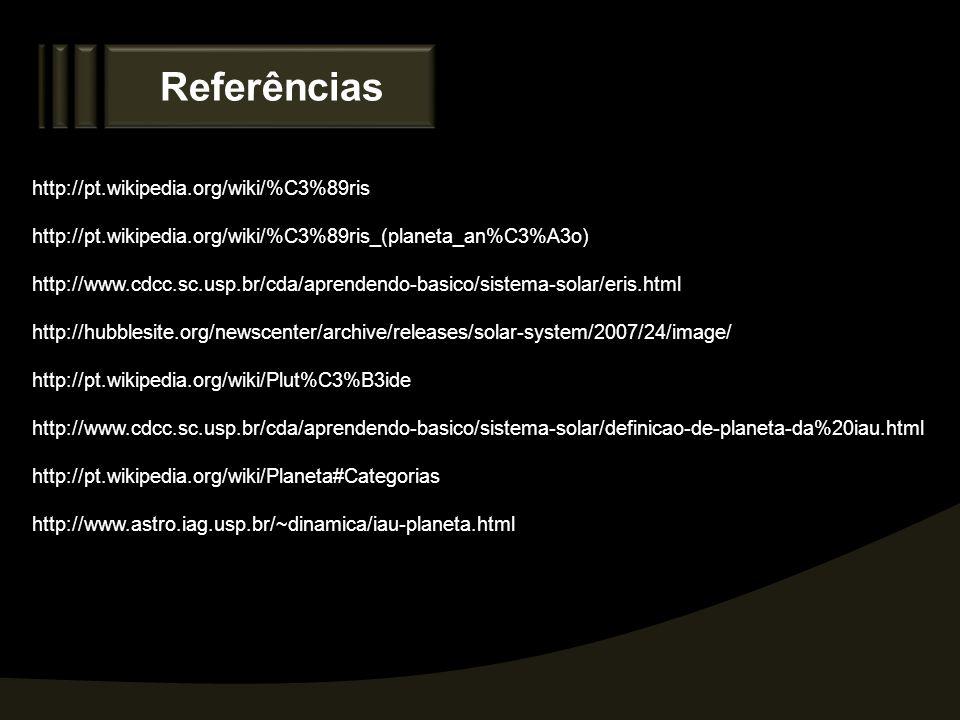 Referências http://pt.wikipedia.org/wiki/%C3%89ris