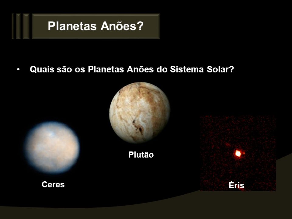 Planetas Anões Quais são os Planetas Anões do Sistema Solar Plutão