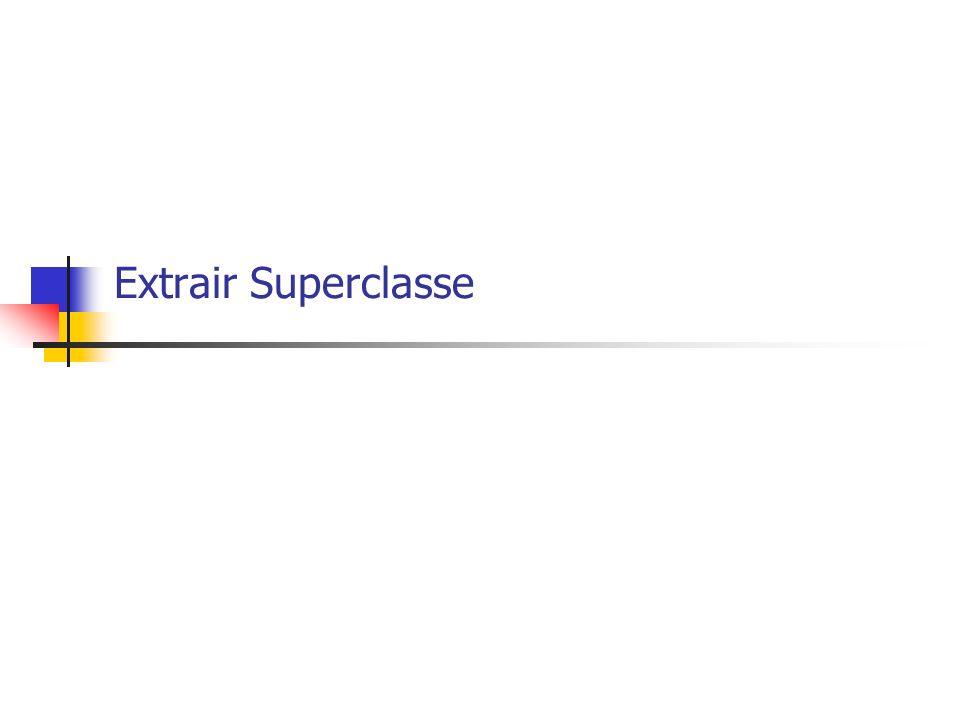 Extrair Superclasse