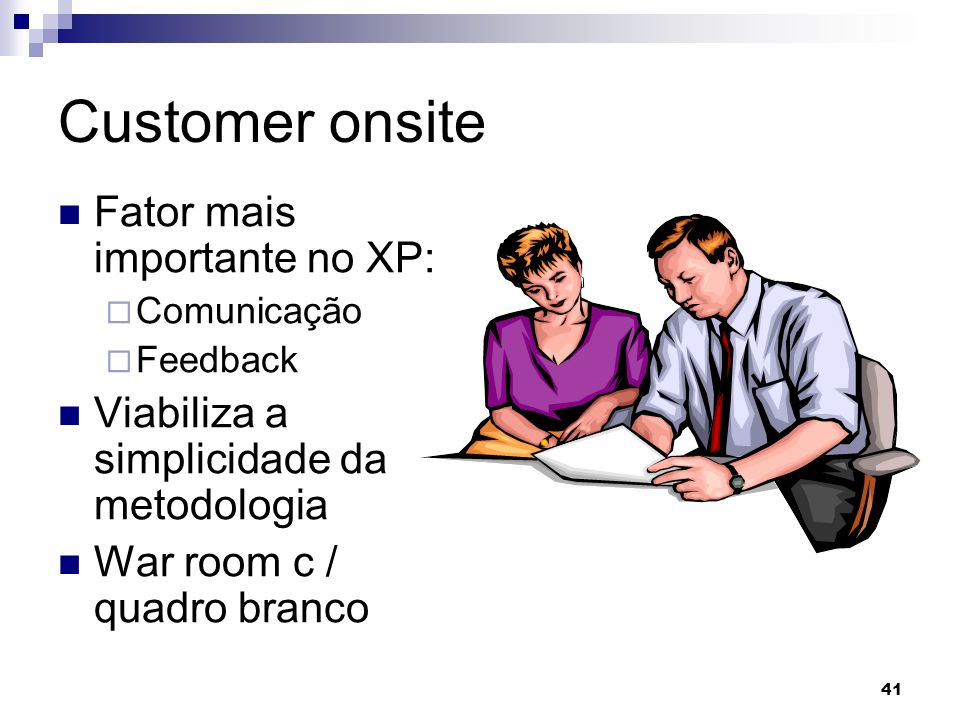 Customer onsite Fator mais importante no XP: