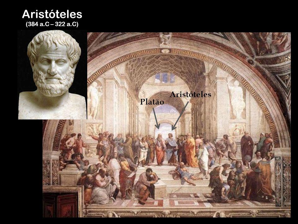 Aristóteles Aristóteles Platão (384 a.C – 322 a.C)