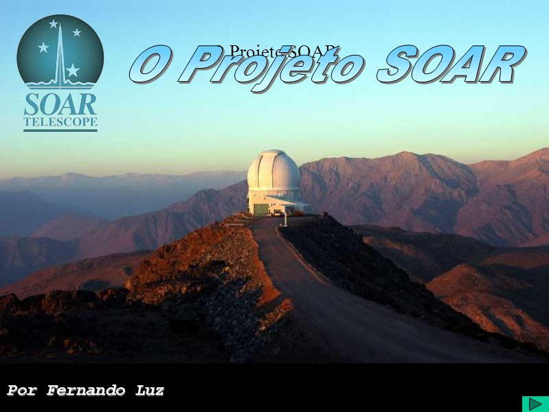 O Projeto SOAR O Projeto SOAR Por Fernando Luz
