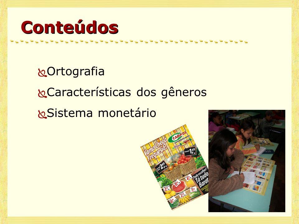 Conteúdos Ortografia Características dos gêneros Sistema monetário