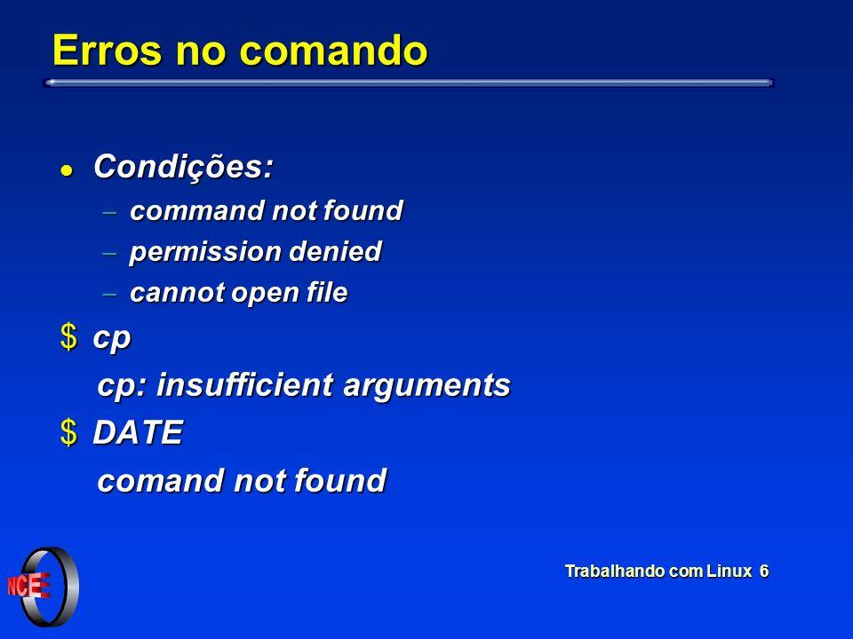 Erros no comando Condições: cp cp: insufficient arguments DATE