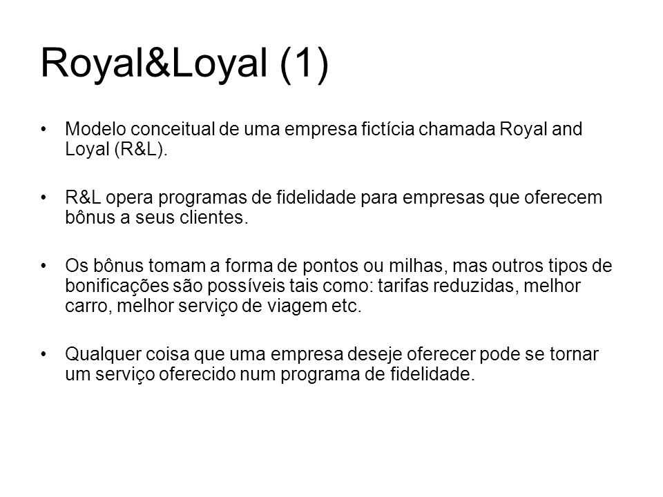 Royal&Loyal (1) Modelo conceitual de uma empresa fictícia chamada Royal and Loyal (R&L).