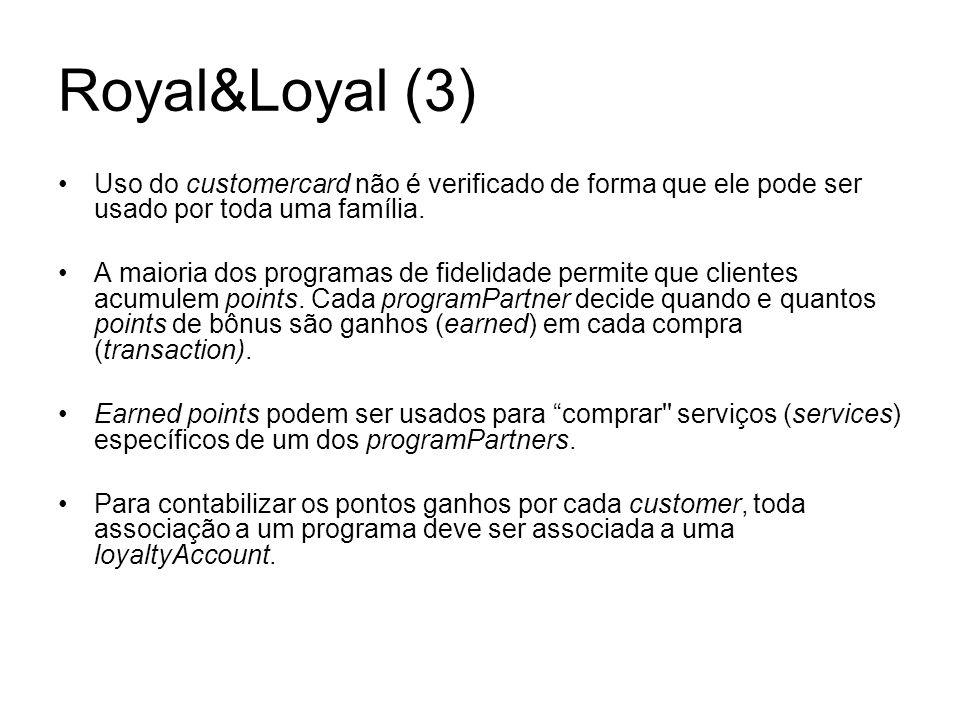 Royal&Loyal (3) Uso do customercard não é verificado de forma que ele pode ser usado por toda uma família.