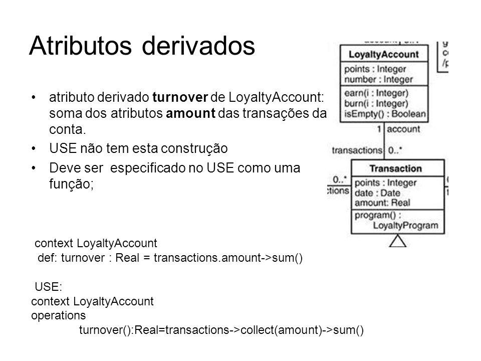 Atributos derivados atributo derivado turnover de LoyaltyAccount: soma dos atributos amount das transações da conta.