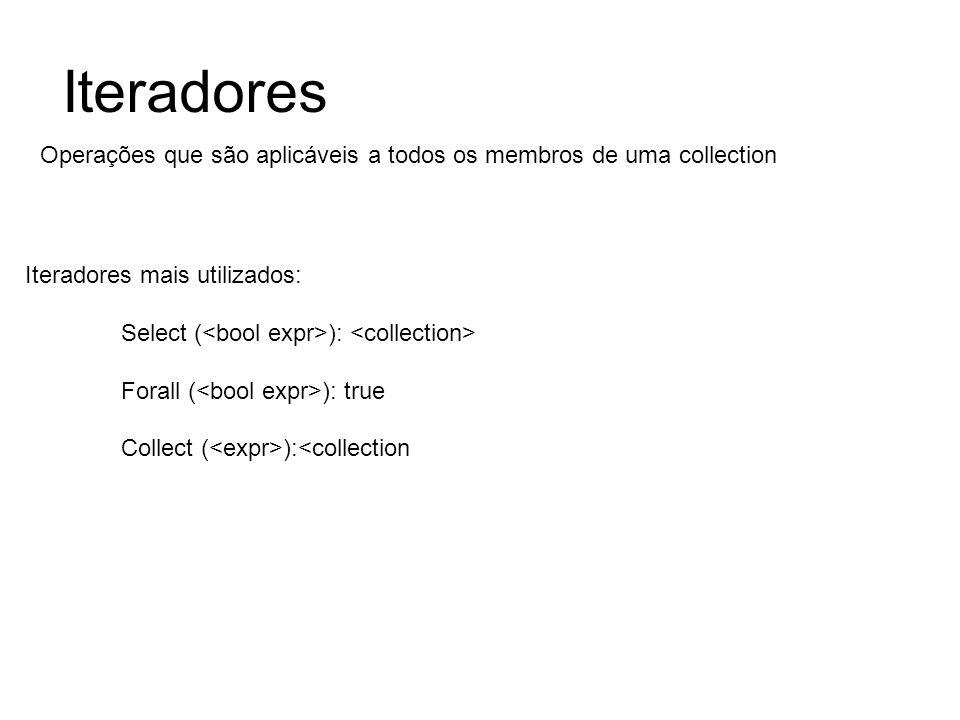 Iteradores Operações que são aplicáveis a todos os membros de uma collection. Iteradores mais utilizados: