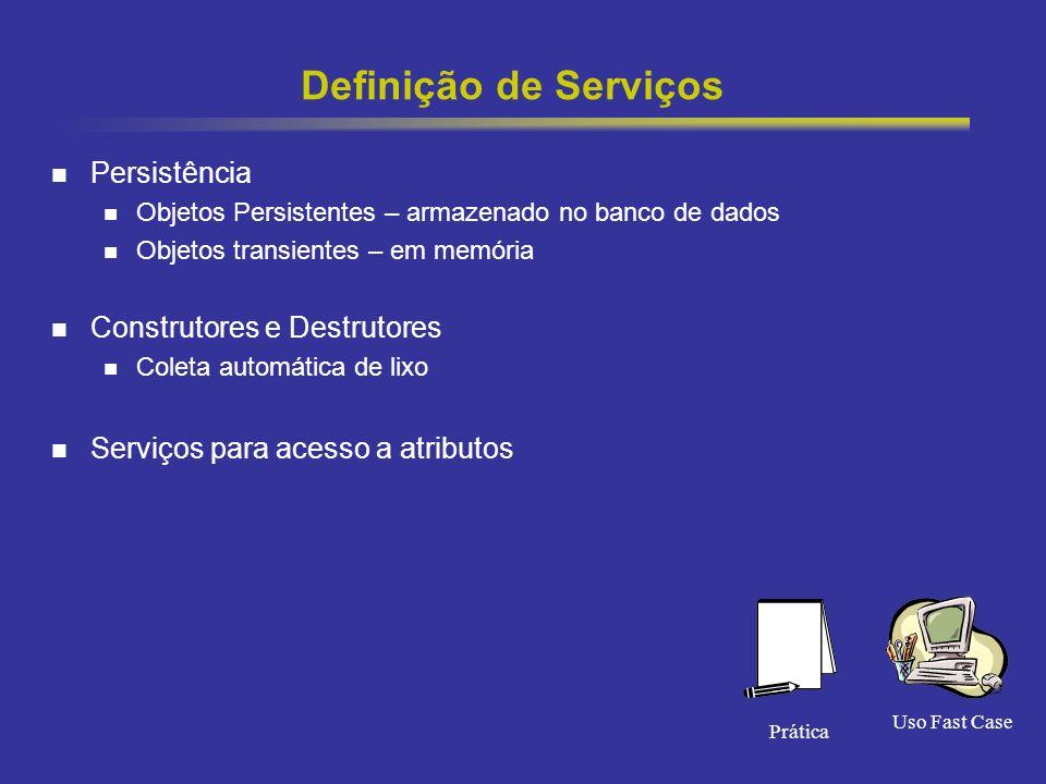 Definição de Serviços Persistência Construtores e Destrutores