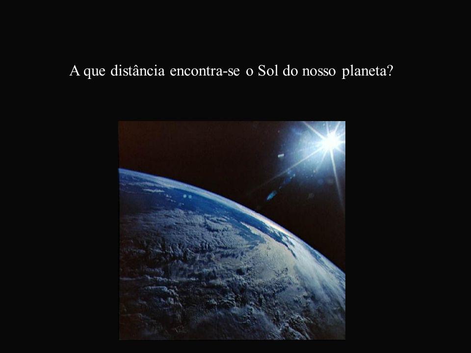 A que distância encontra-se o Sol do nosso planeta