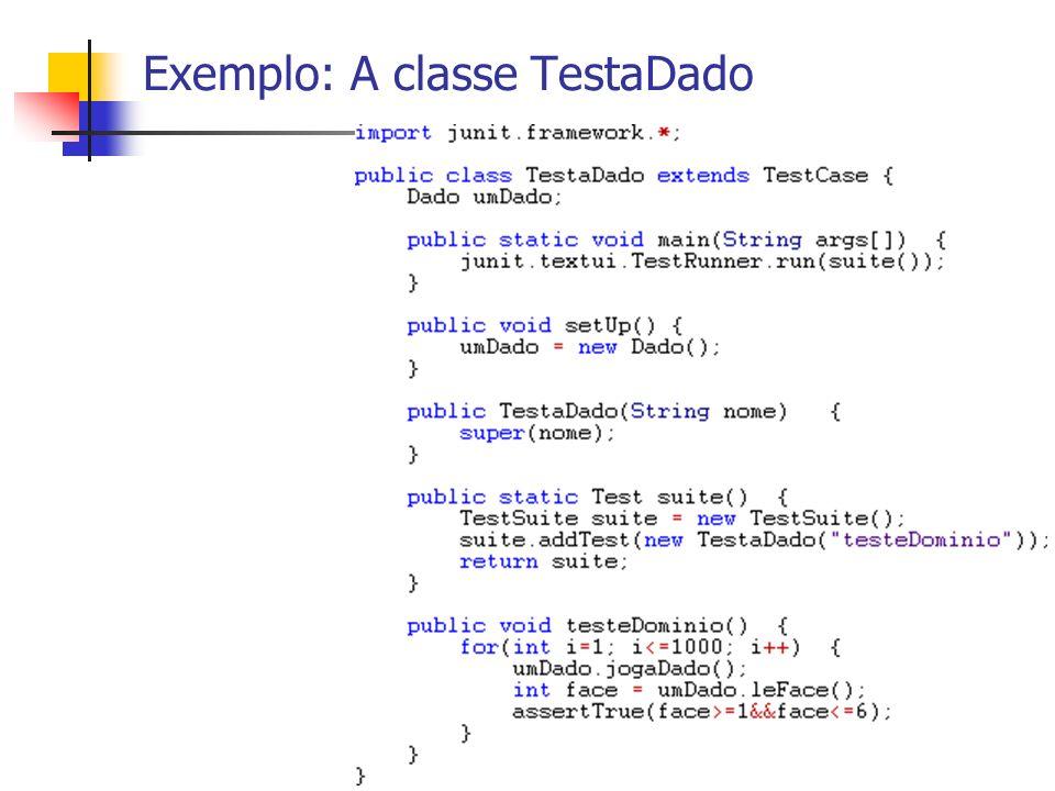 Exemplo: A classe TestaDado