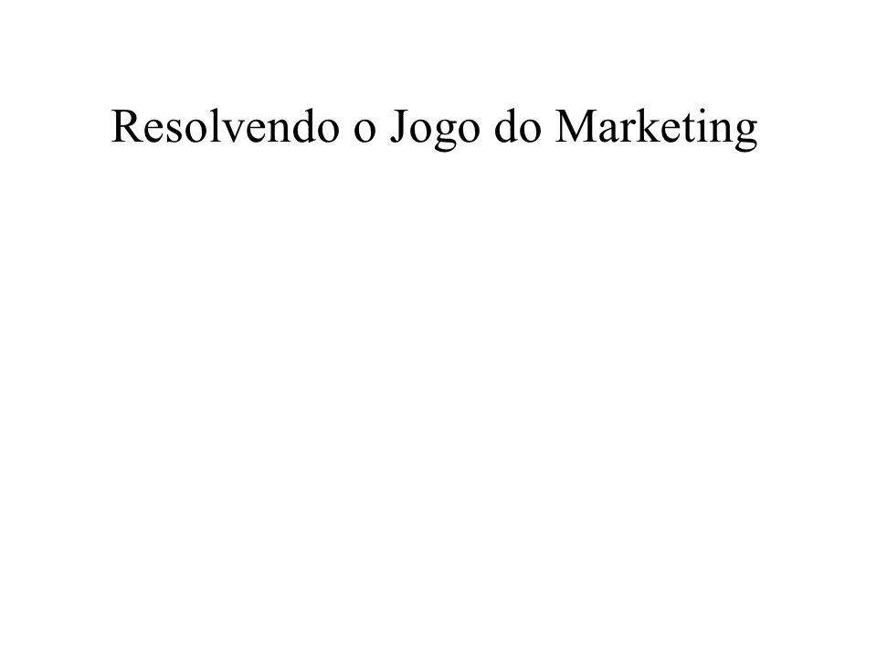 Resolvendo o Jogo do Marketing