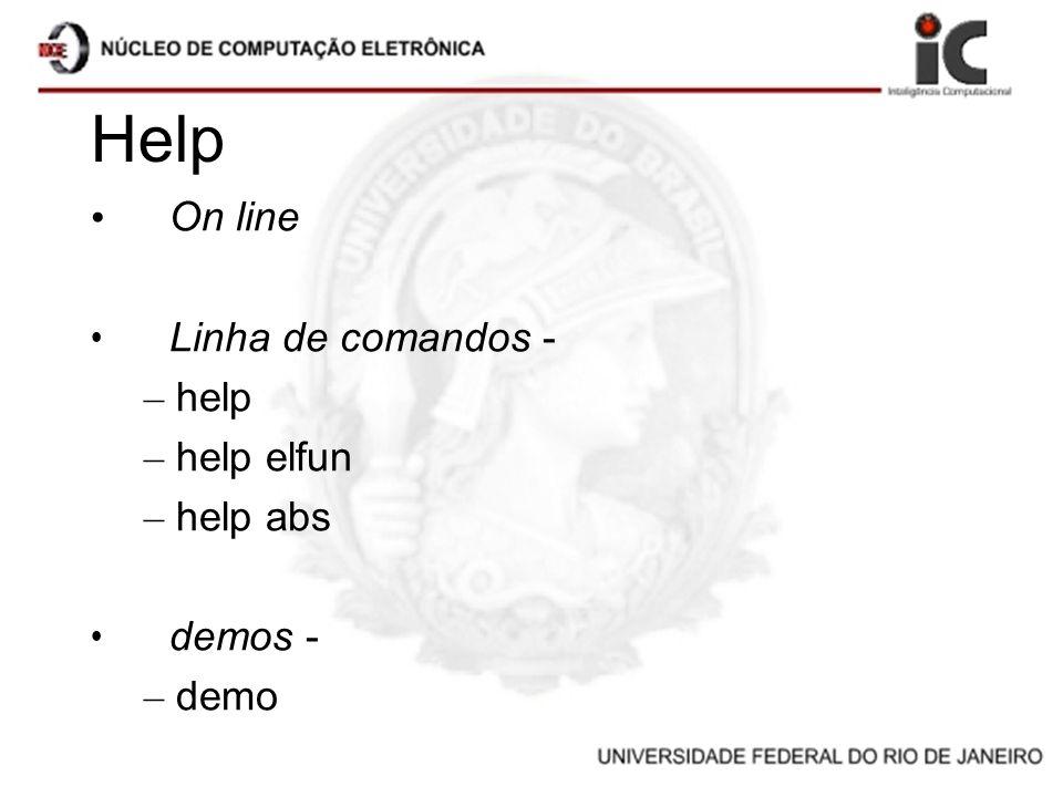Help On line Linha de comandos - help help elfun help abs demos - demo