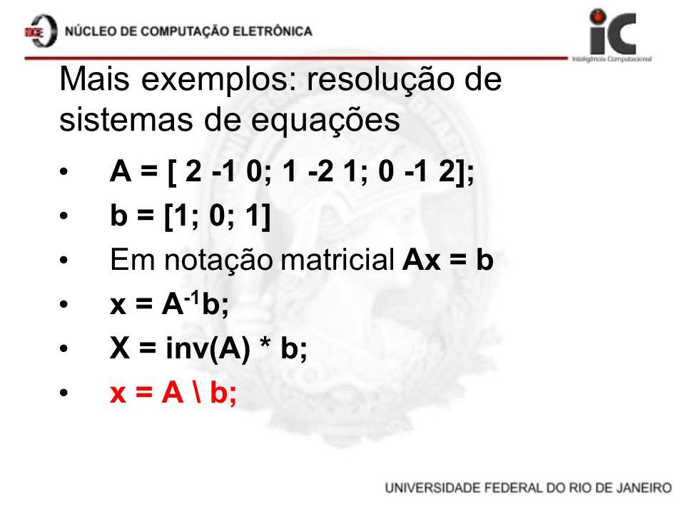 Mais exemplos: resolução de sistemas de equações