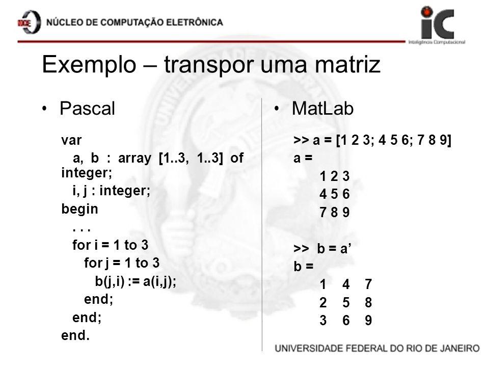 Exemplo – transpor uma matriz