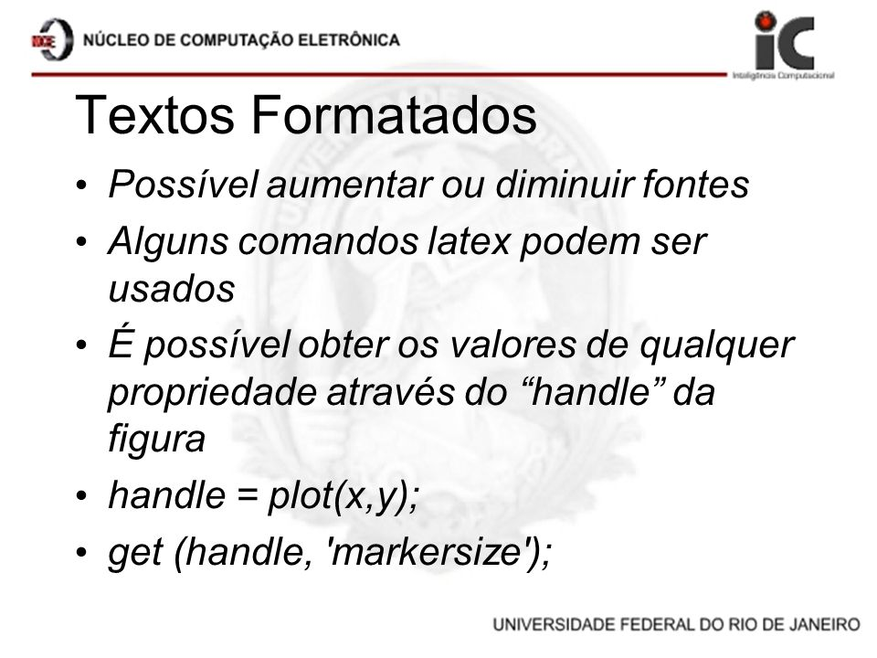 Textos Formatados Possível aumentar ou diminuir fontes