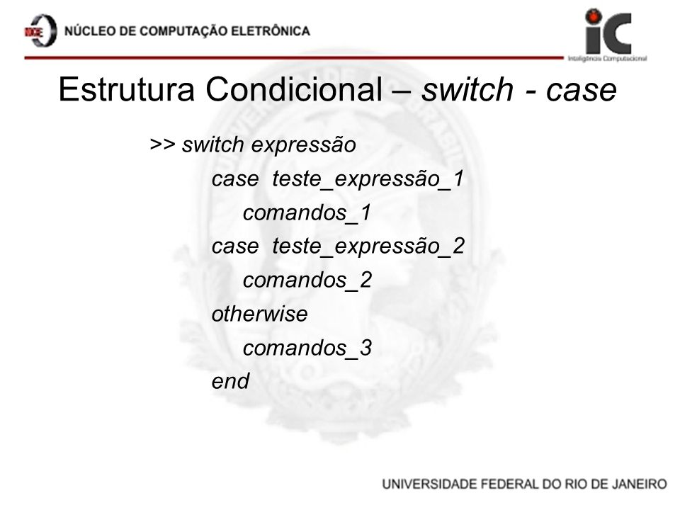 Estrutura Condicional – switch - case