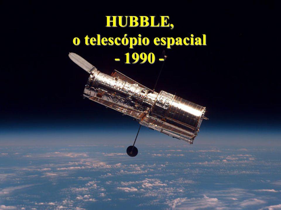 HUBBLE, o telescópio espacial - 1990 -