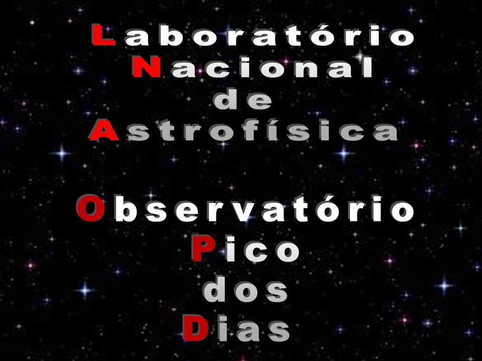 Laboratório Nacional de Astrofísica Observatório Pico dos Dias
