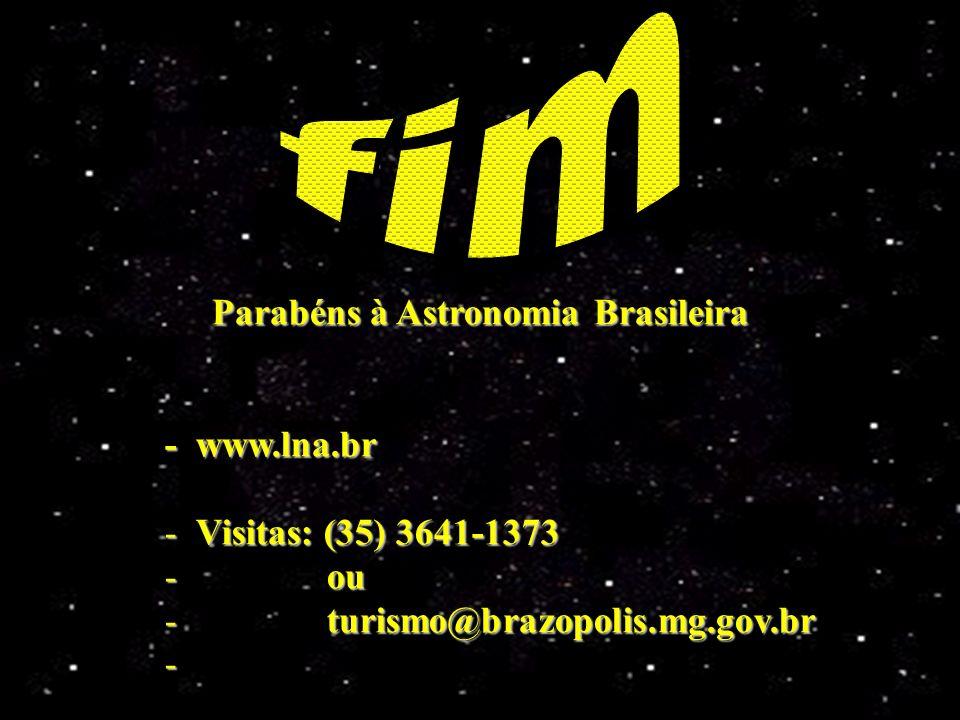 fim Parabéns à Astronomia Brasileira - www.lna.br