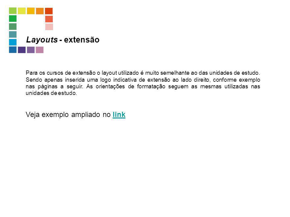 Layouts - extensão Veja exemplo ampliado no link