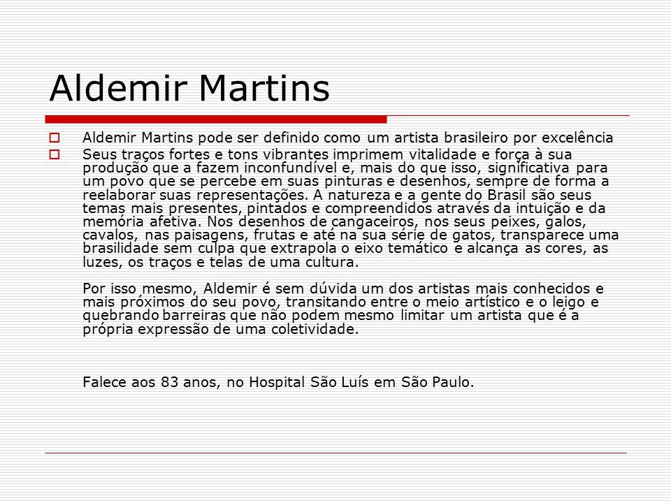 Muitas vezes Aldemir Martins O artista plástico Aldemir Martins nasceu em  BM17
