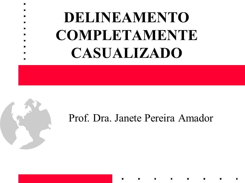 DELINEAMENTO COMPLETAMENTE CASUALIZADO