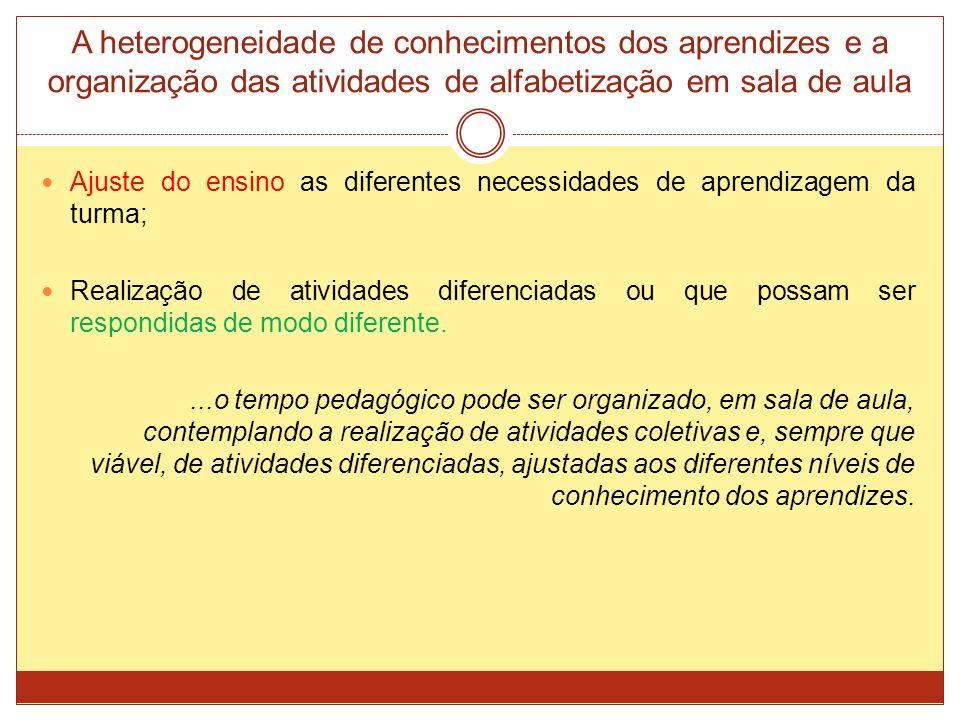 A heterogeneidade de conhecimentos dos aprendizes e a organização das atividades de alfabetização em sala de aula