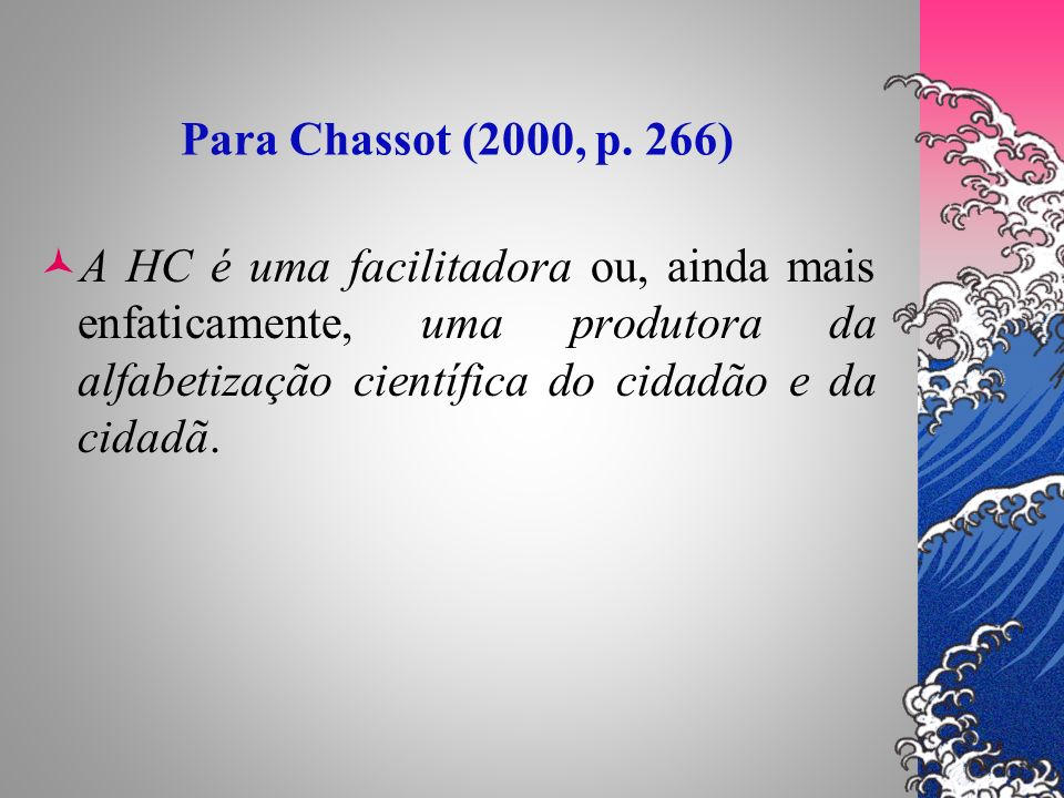 Para Chassot (2000, p.