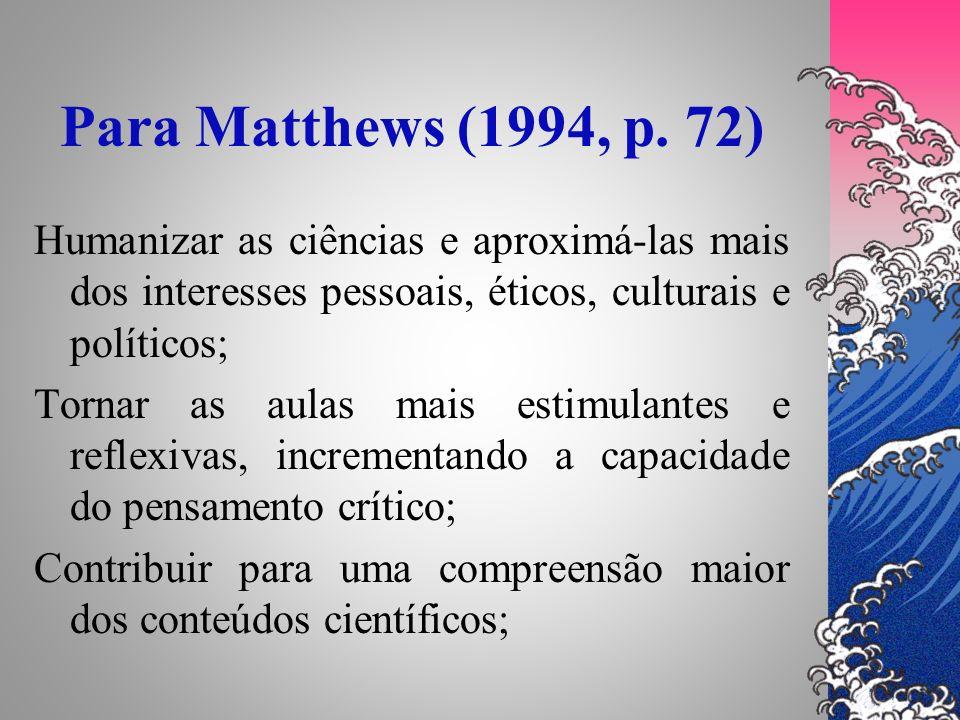 Para Matthews (1994, p. 72)