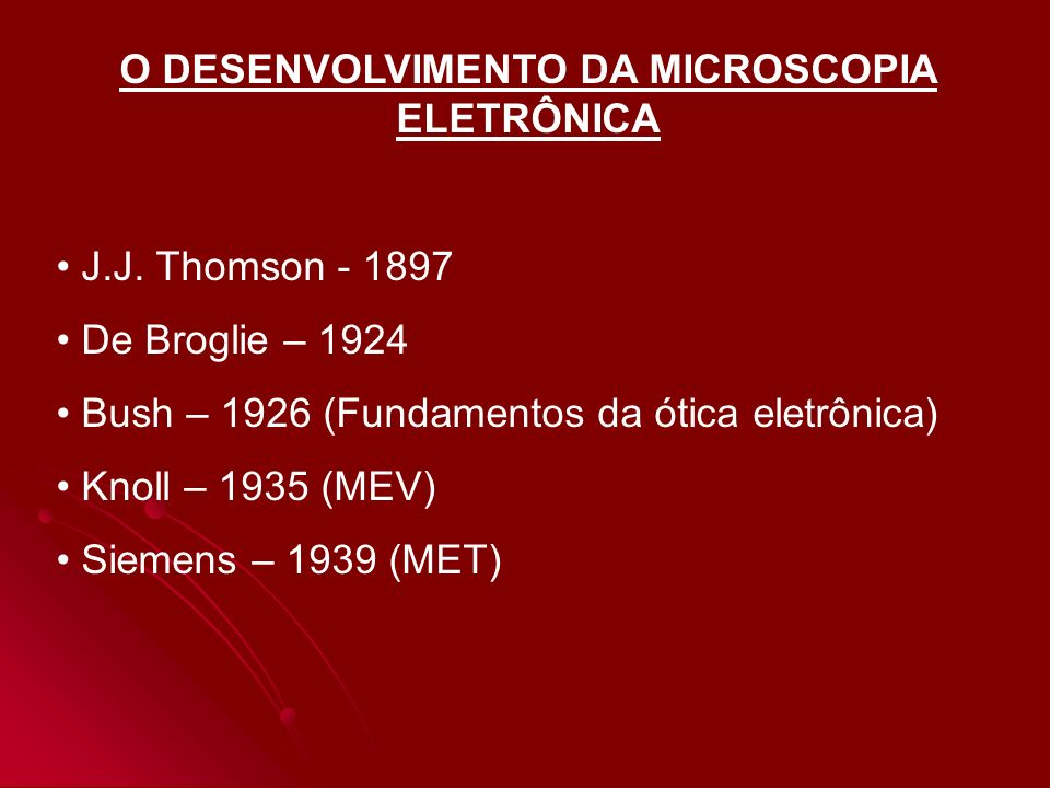O DESENVOLVIMENTO DA MICROSCOPIA ELETRÔNICA