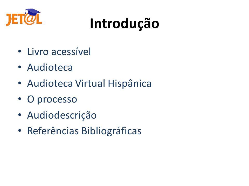 Introdução Livro acessível Audioteca Audioteca Virtual Hispânica