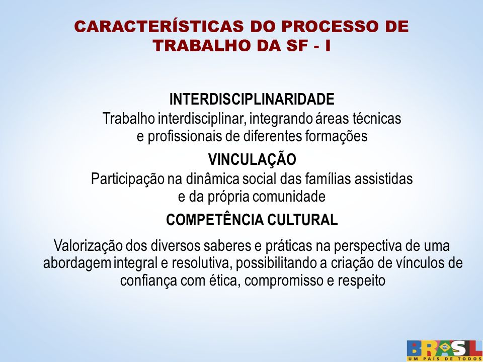 CARACTERÍSTICAS DO PROCESSO DE TRABALHO DA SF - I