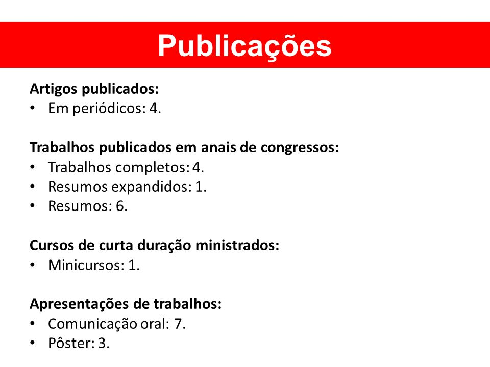 Publicações Artigos publicados: Em periódicos: 4.