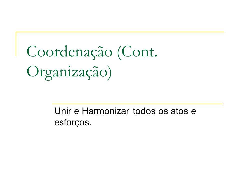 Coordenação (Cont. Organização)