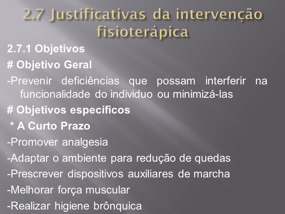 2.7 Justificativas da intervenção fisioterápica