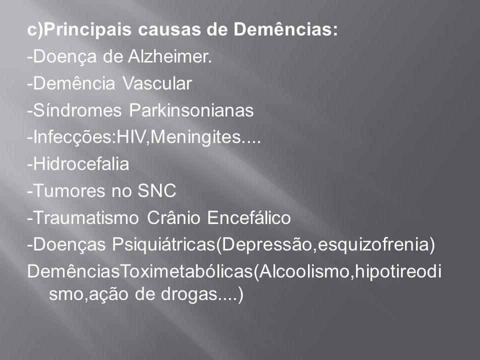 c)Principais causas de Demências: