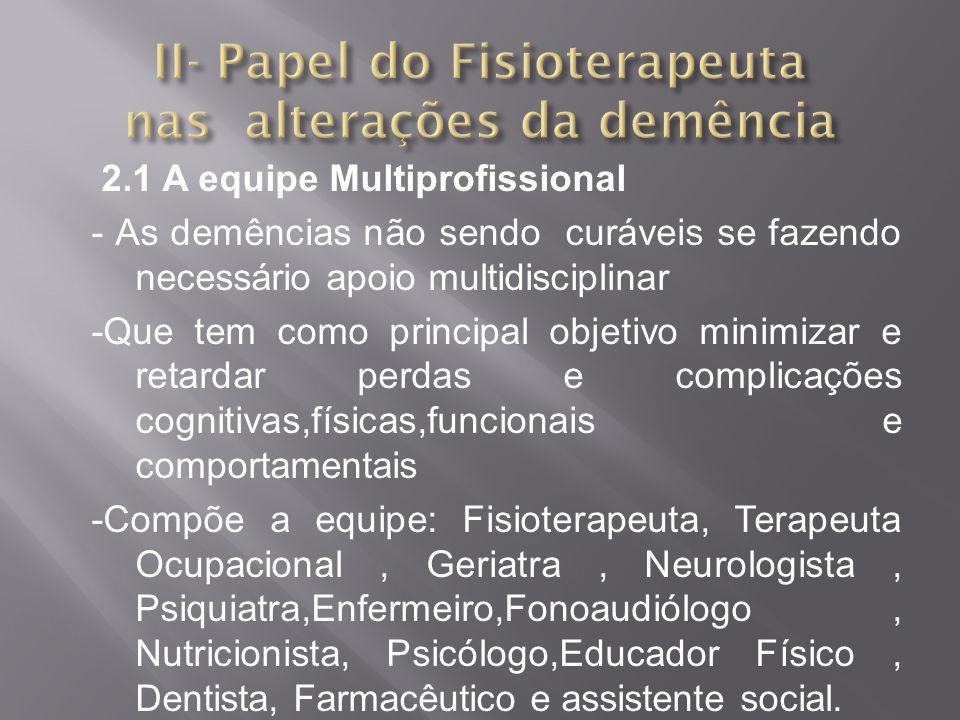 II- Papel do Fisioterapeuta nas alterações da demência