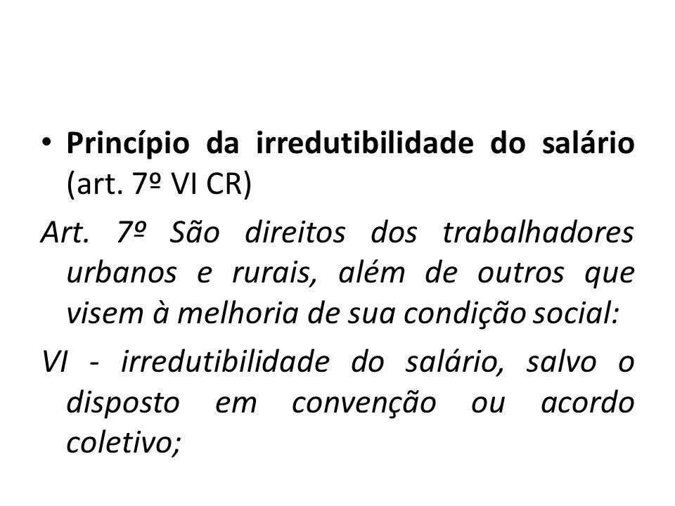 Princípio da irredutibilidade do salário (art. 7º VI CR)