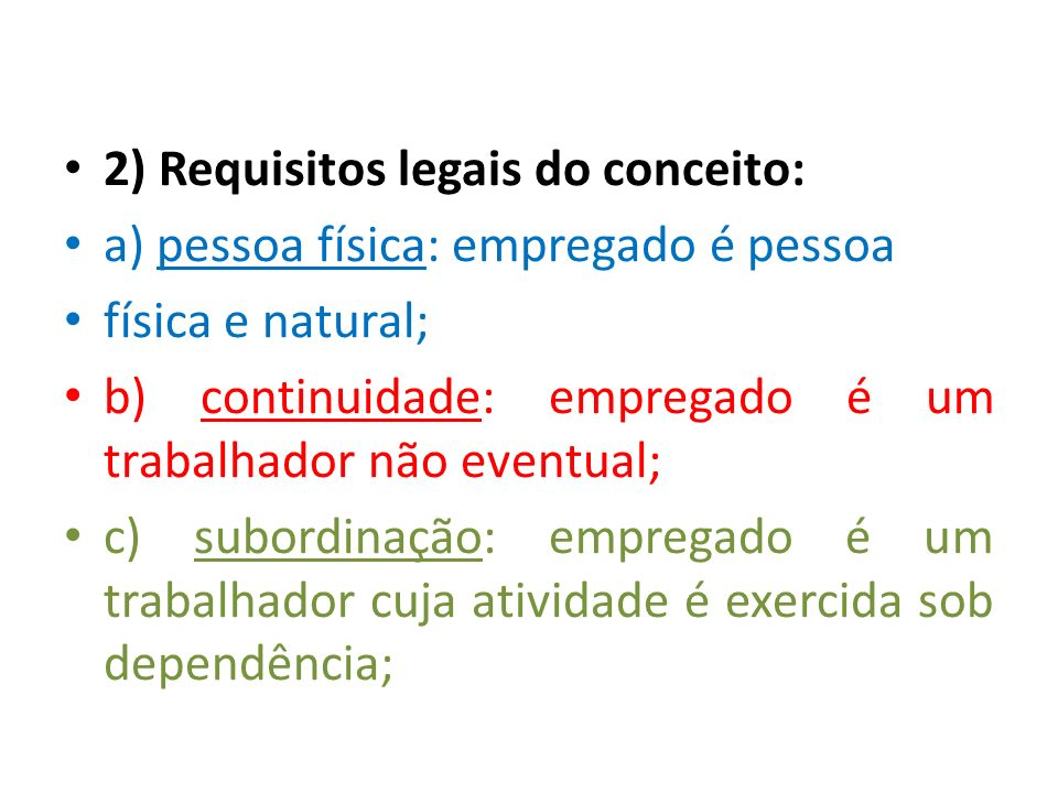2) Requisitos legais do conceito: