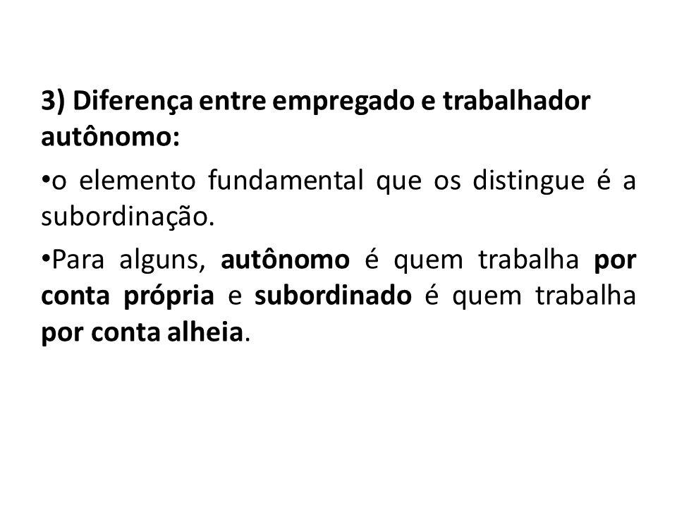 3) Diferença entre empregado e trabalhador autônomo: