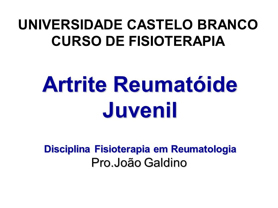 Artrite Reumatóide Juvenil Disciplina Fisioterapia em Reumatologia