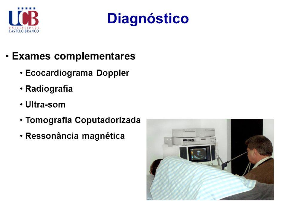 Diagnóstico Exames complementares Ecocardiograma Doppler Radiografia