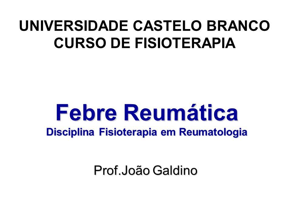 Febre Reumática Disciplina Fisioterapia em Reumatologia