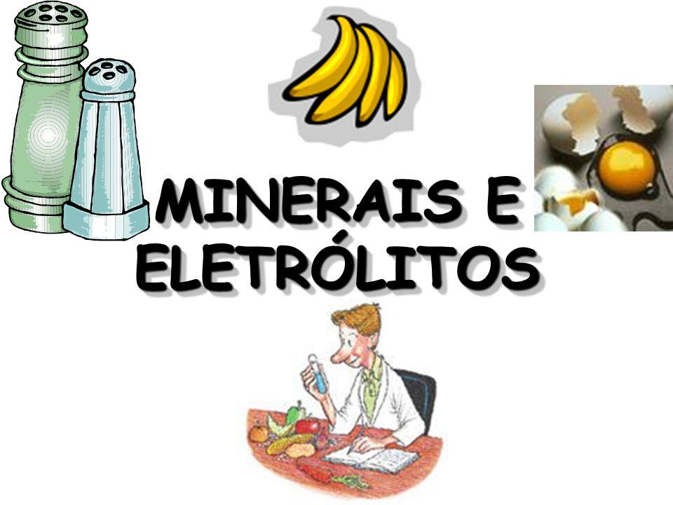MINERAIS E ELETRÓLITOS