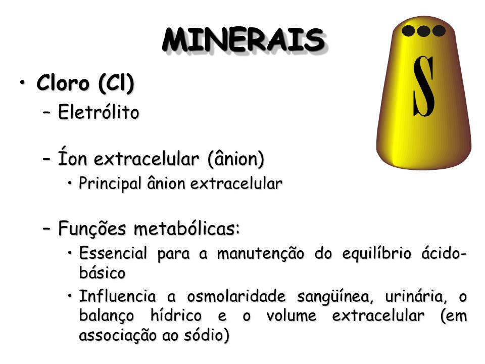 MINERAIS Cloro (Cl) Eletrólito Íon extracelular (ânion)