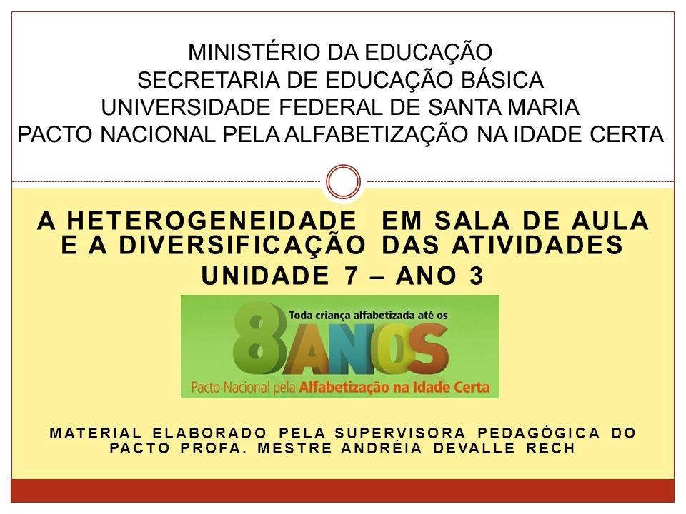 A HETEROGENEIDADE EM SALA DE AULA E A DIVERSIFICAÇÃO DAS ATIVIDADES
